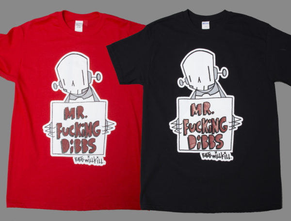 Robots Will Kill / Mr. Dibbs Collab shirt